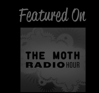Featured on The Moth Radio Hour